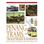 Penang Trams, Trolleybuses and Railways